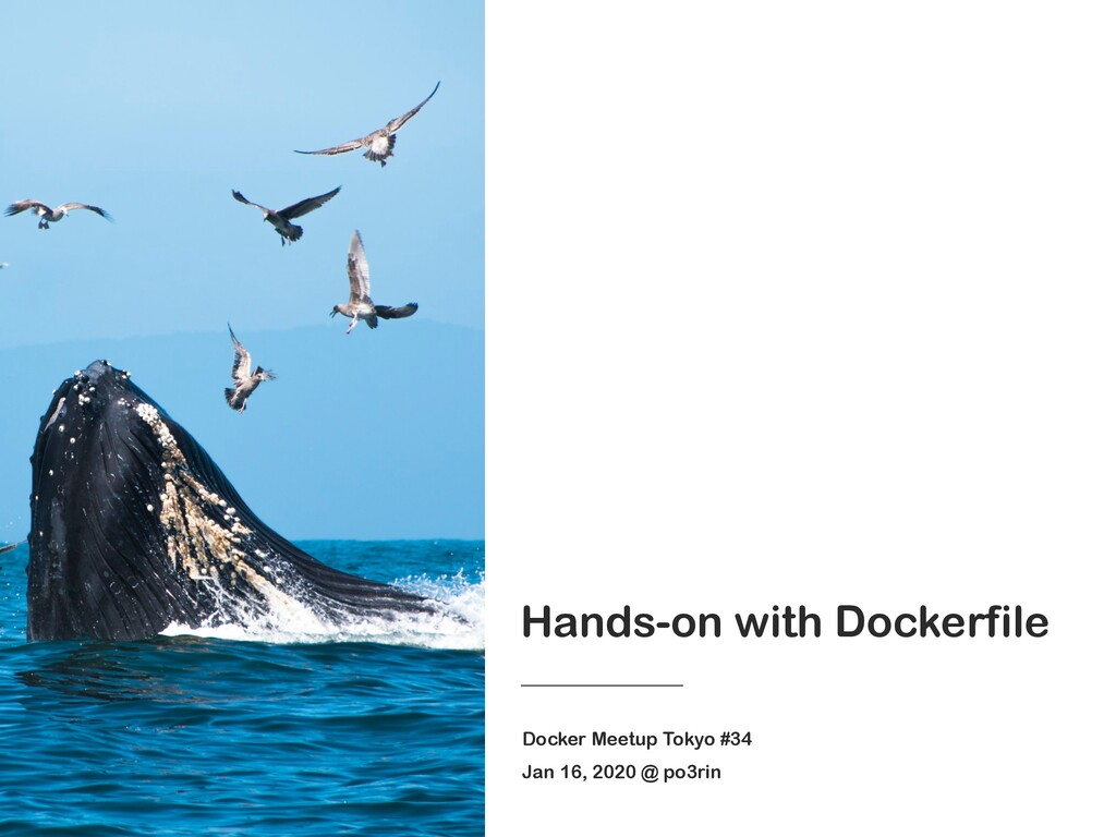Hands-on with Dockerfile Docker Meetup Tokyo #3...