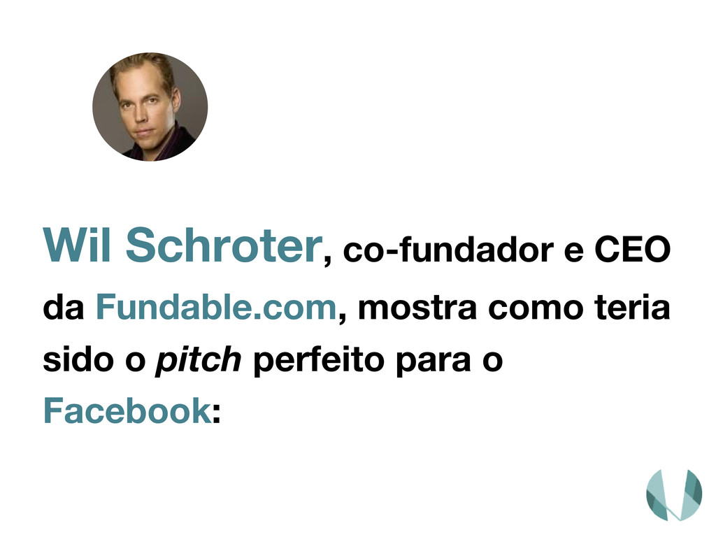 Wil Schroter, co-fundador e CEO da Fundable.com...