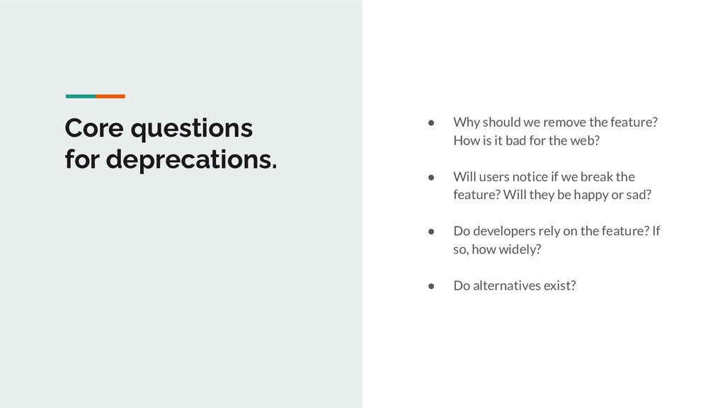 Core questions for deprecations. ● Why should w...