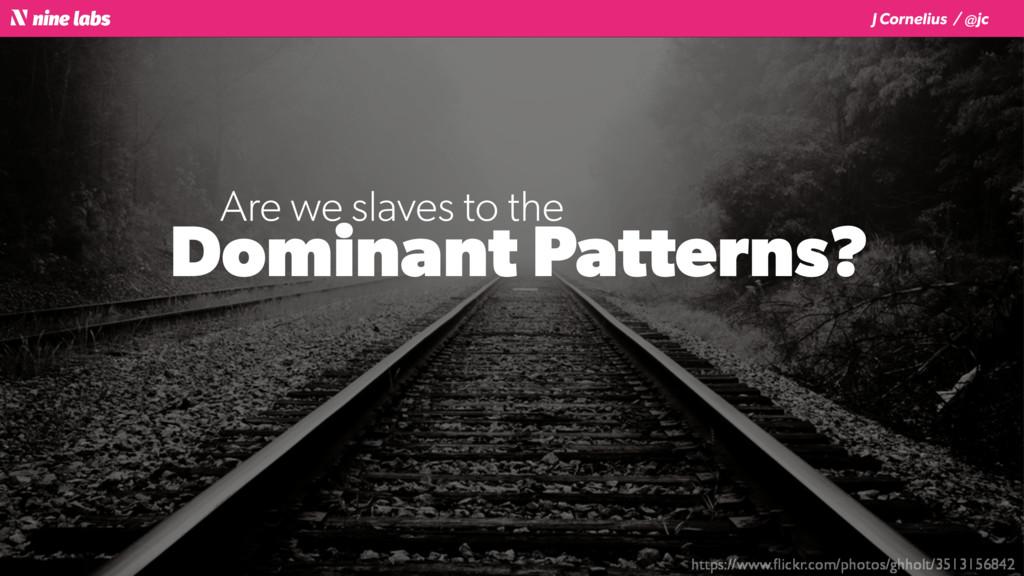 J Cornelius / @jc Dominant Patterns? https://ww...