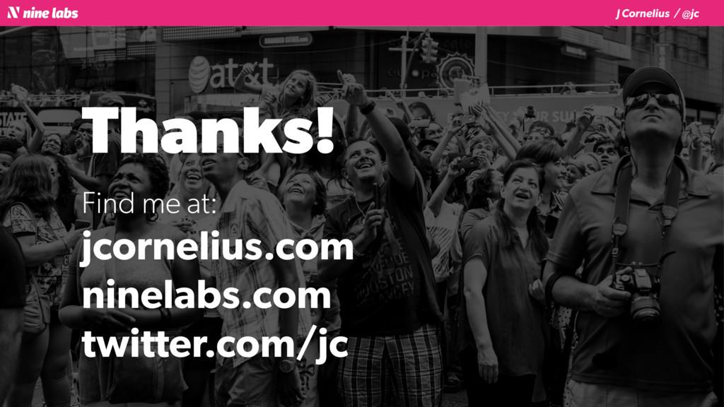 J Cornelius / @jc Find me at: jcornelius.com ni...