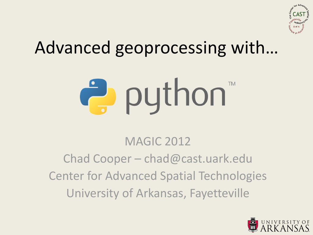 Advanced geoprocessing with… MAGIC 2012 Chad Co...