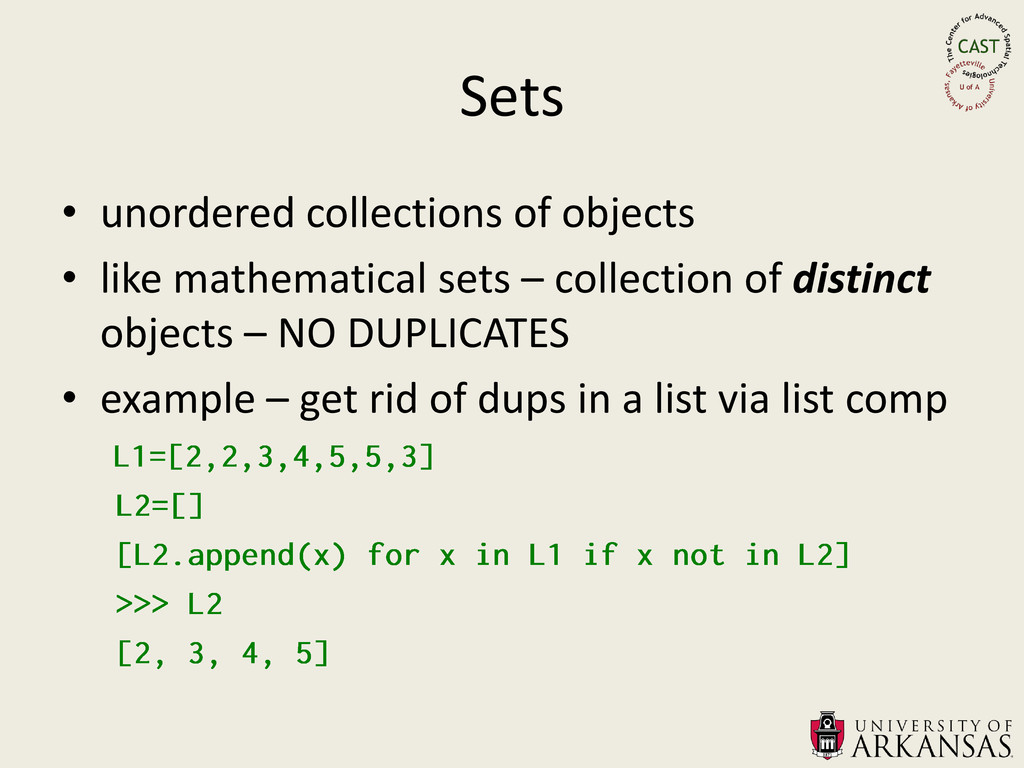 Sets • unordered collections of objects • like ...