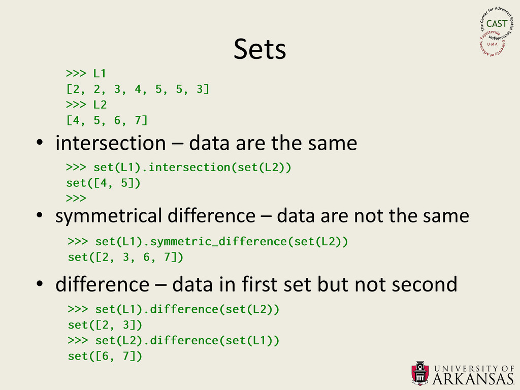 Sets • intersection – data are the same • symme...