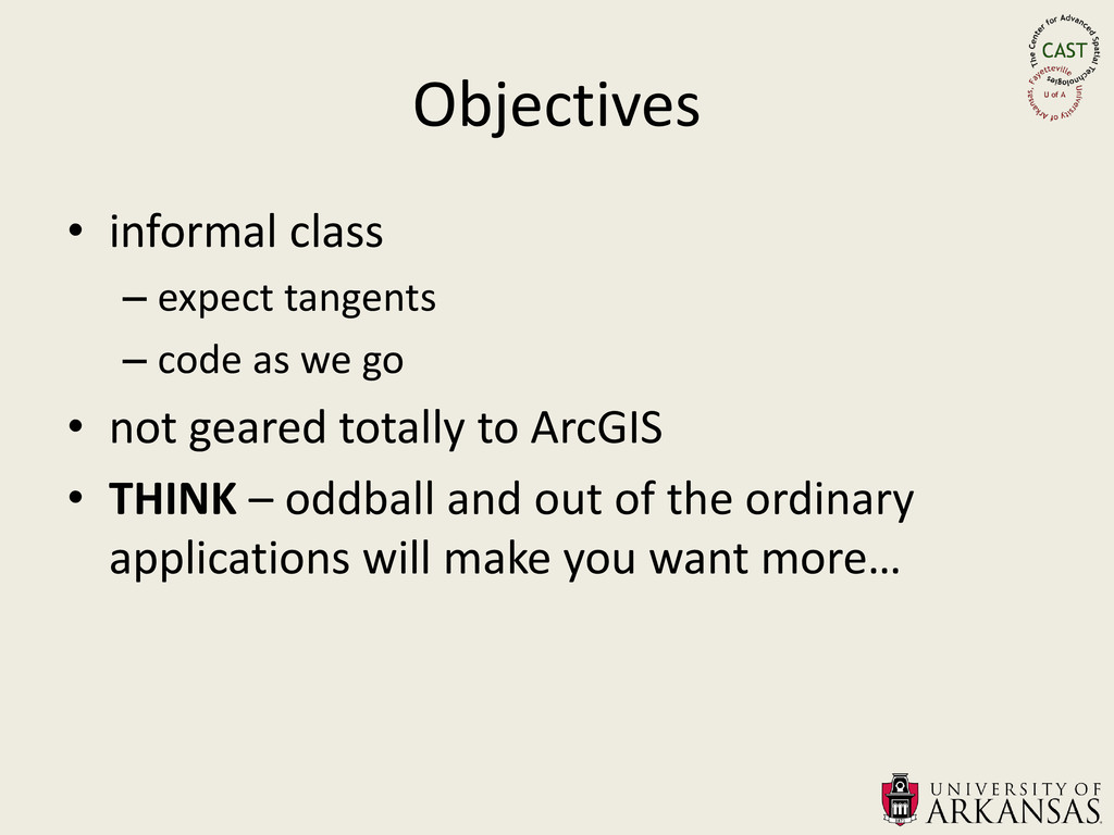 Objectives • informal class – expect tangents –...