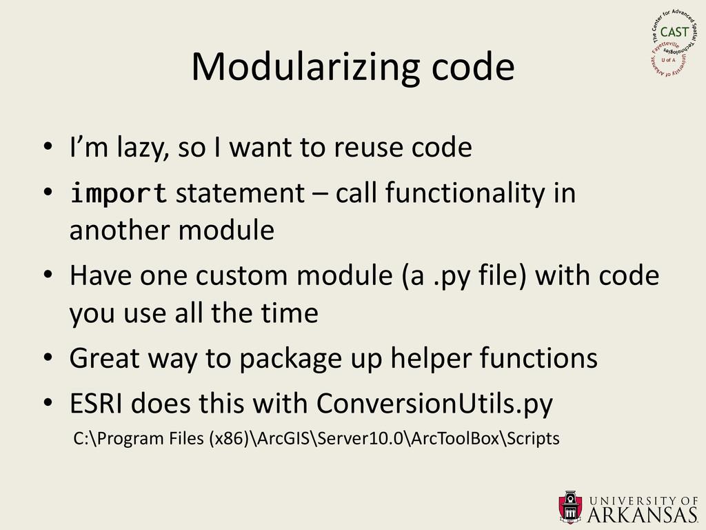 Modularizing code • I'm lazy, so I want to reus...