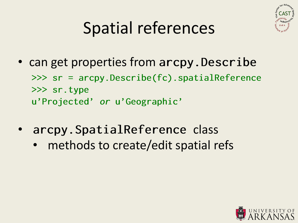 Spatial references • can get properties from • ...