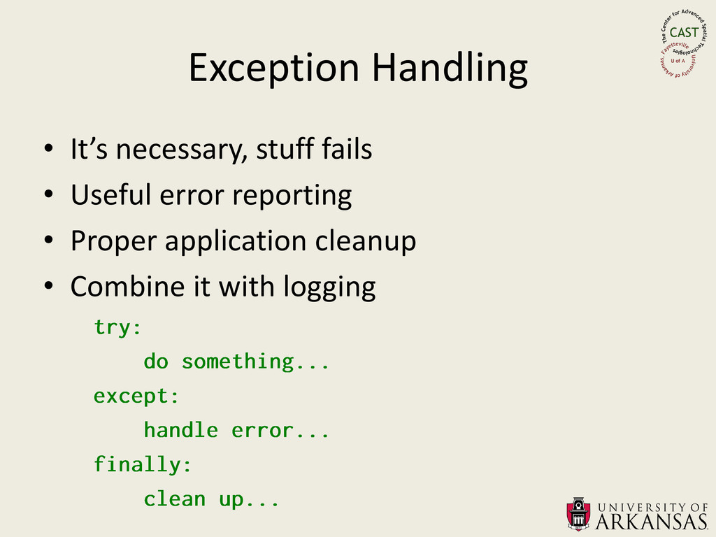 Exception Handling • It's necessary, stuff fail...