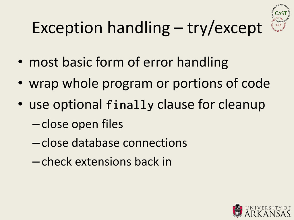 Exception handling – try/except • most basic fo...