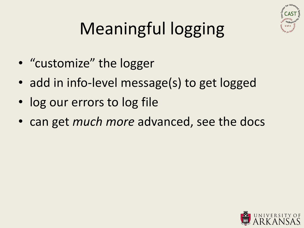 """Meaningful logging • """"customize"""" the logger • a..."""