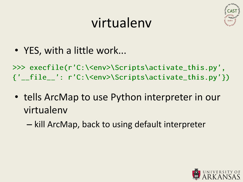 virtualenv • YES, with a little work... • tells...