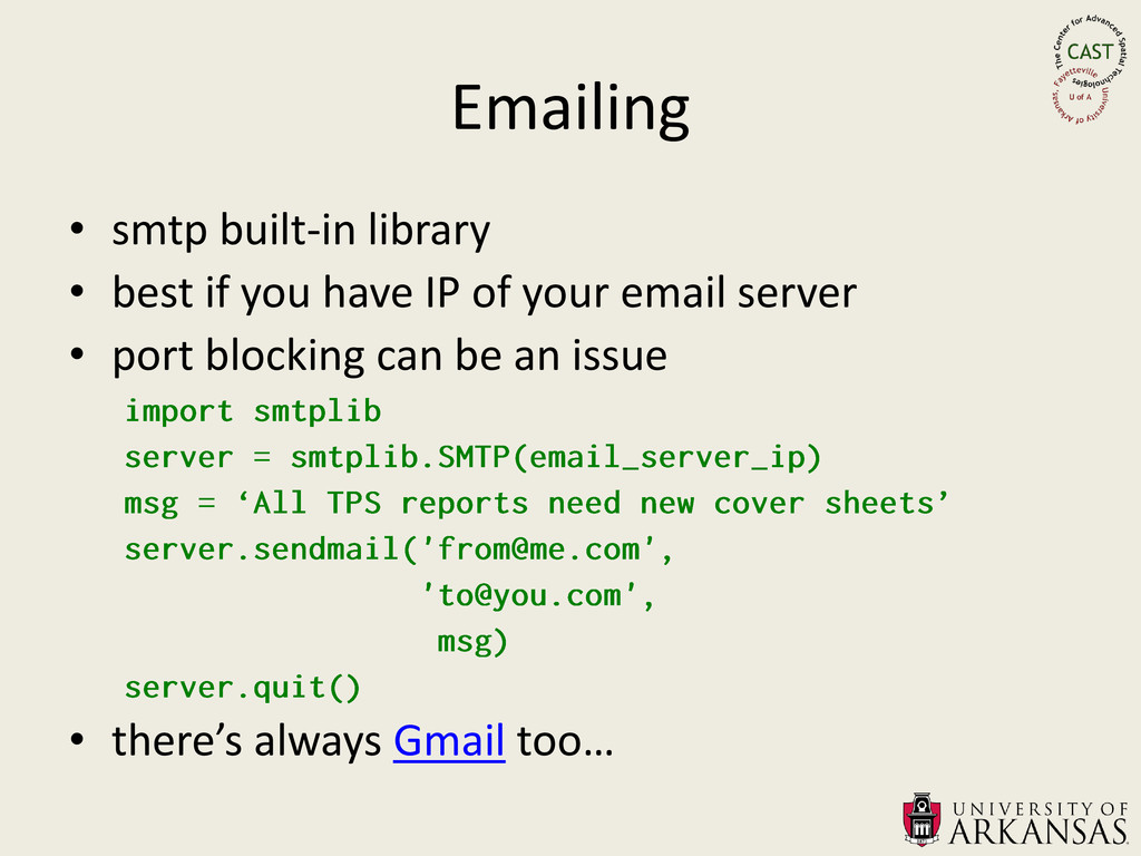 Emailing • smtp built-in library • best if you ...