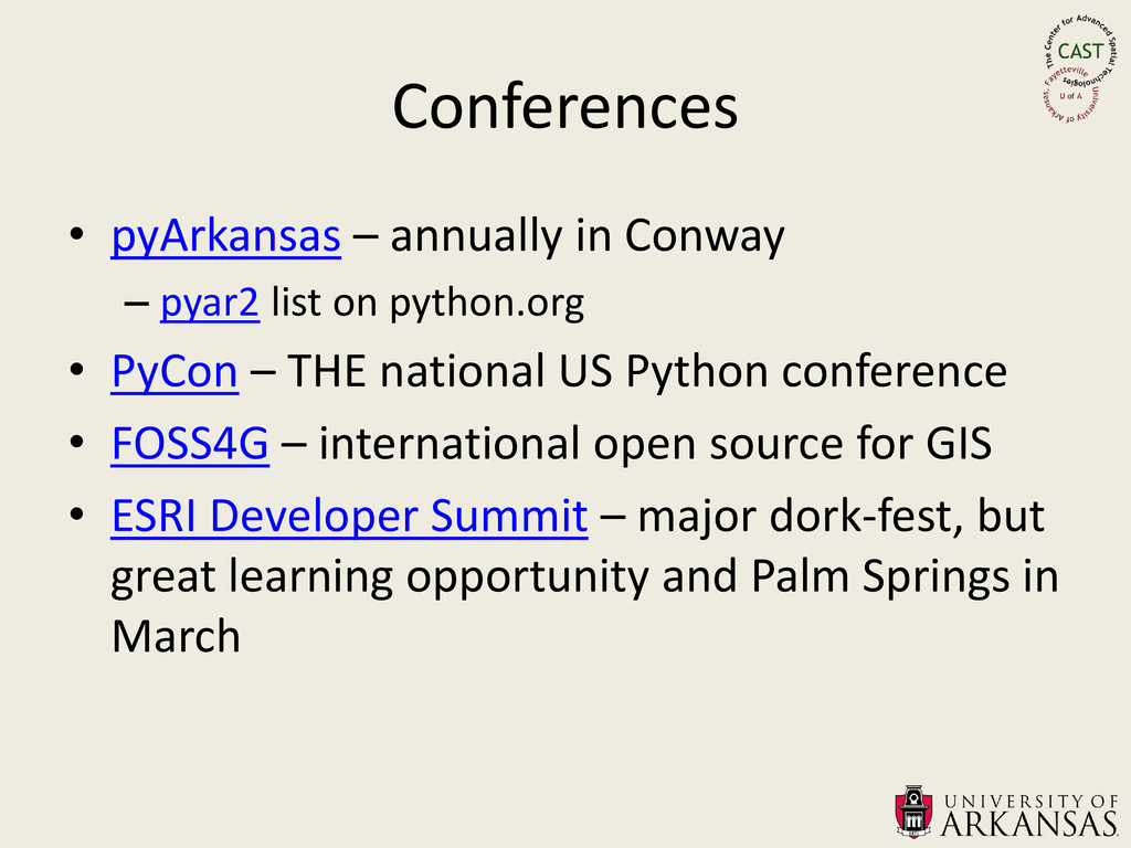 Conferences • pyArkansas – annually in Conway –...