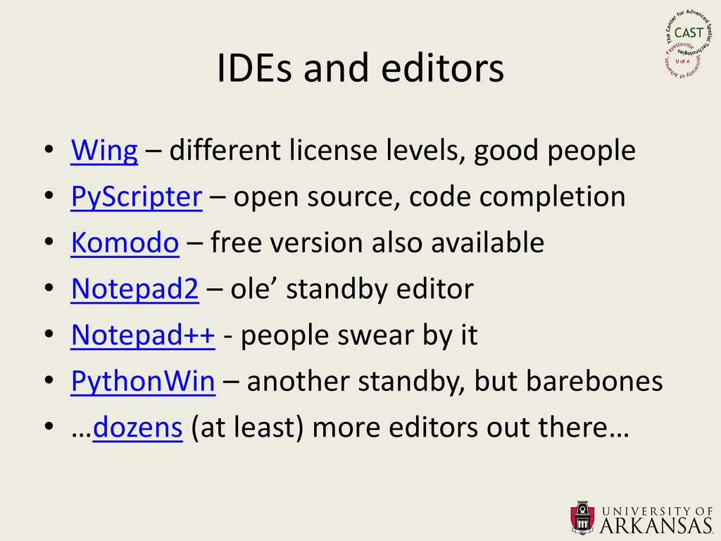 IDEs and editors • Wing – different license lev...