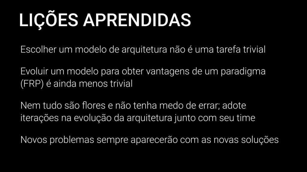 LIÇÕES APRENDIDAS Escolher um modelo de arquite...