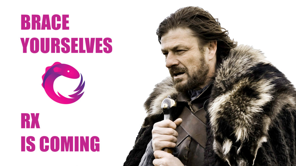 BRACE YOURSELVES RX IS COMING