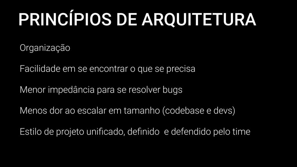 PRINCÍPIOS DE ARQUITETURA Organização Facilidad...