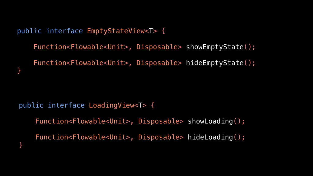 public interface EmptyStateView<T> { Function<F...