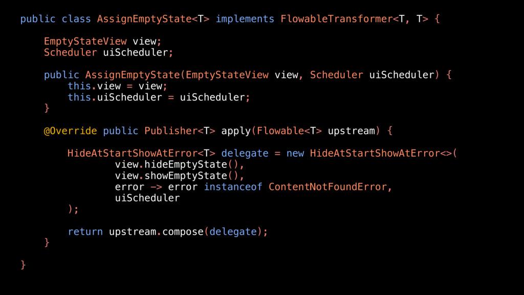 public class AssignEmptyState<T> implements Flo...