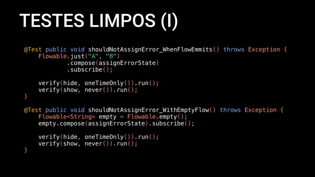 TESTES LIMPOS (I) @Test public void shouldNotAs...