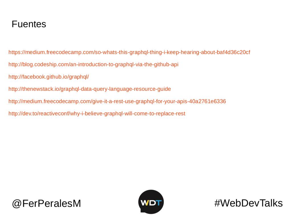 Fuentes #WebDevTalks @FerPeralesM https://mediu...