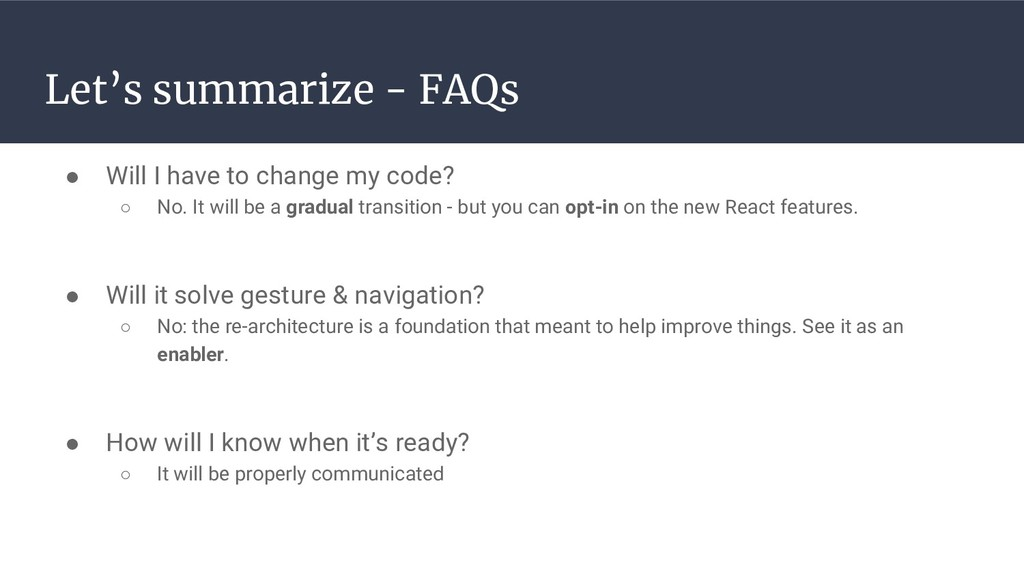 Let's summarize - FAQs ● Will I have to change ...