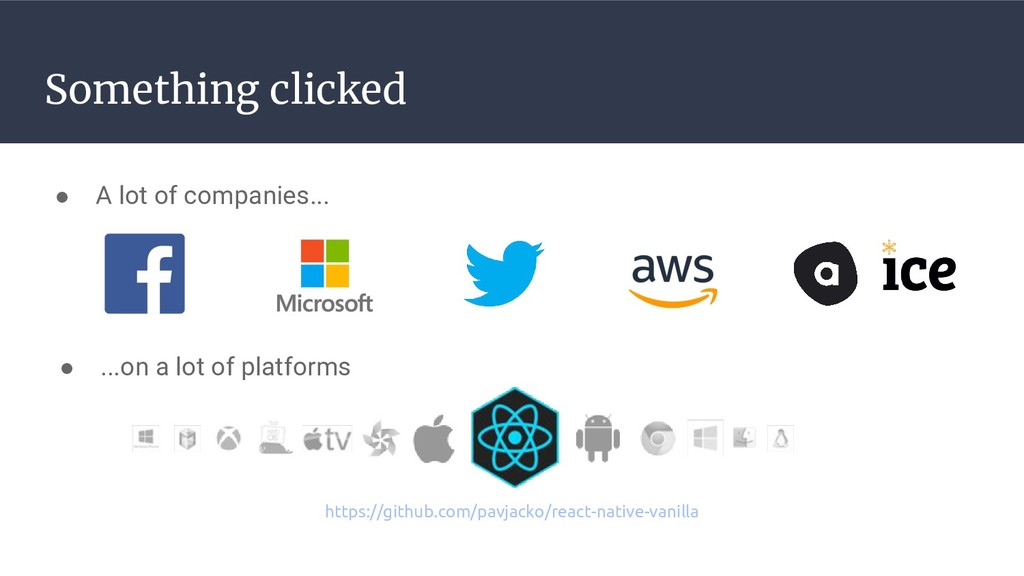 Something clicked ● A lot of companies... ● ......