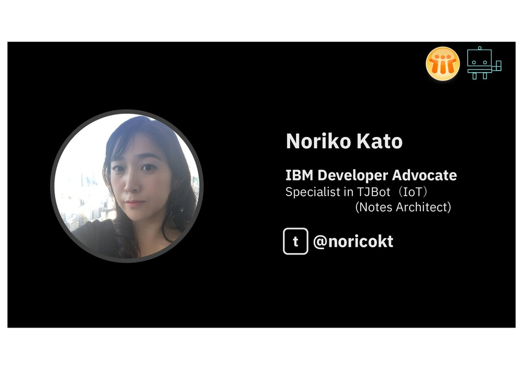 Noriko Kato IBM Developer Advocate Specialist i...
