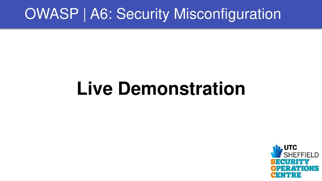 Live Demonstration OWASP | A6: Security Misconf...