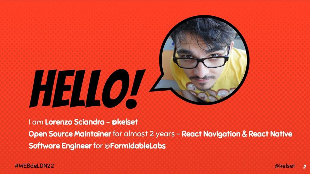 Hello! I am Lorenzo Sciandra - @kelset Open Sou...