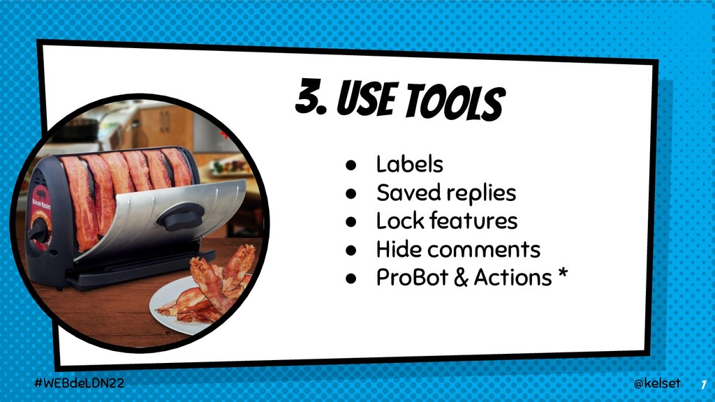 3. USE TOOLS 7 ● Labels ● Saved replies ● Lock ...