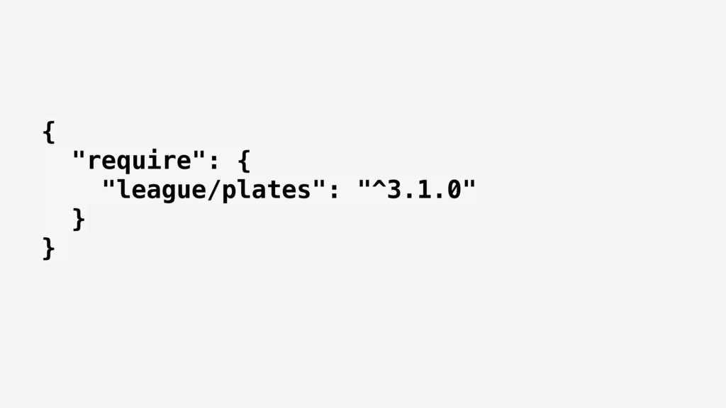 "{ ""require"": { ""league/plates"": ""^3.1.0"" } }"