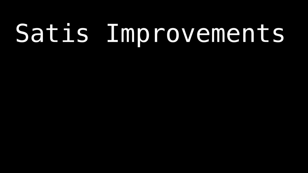 Satis Improvements