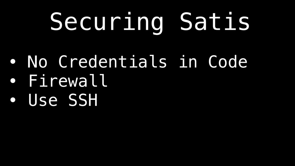 • No Credentials in Code • Firewall • Use SSH S...