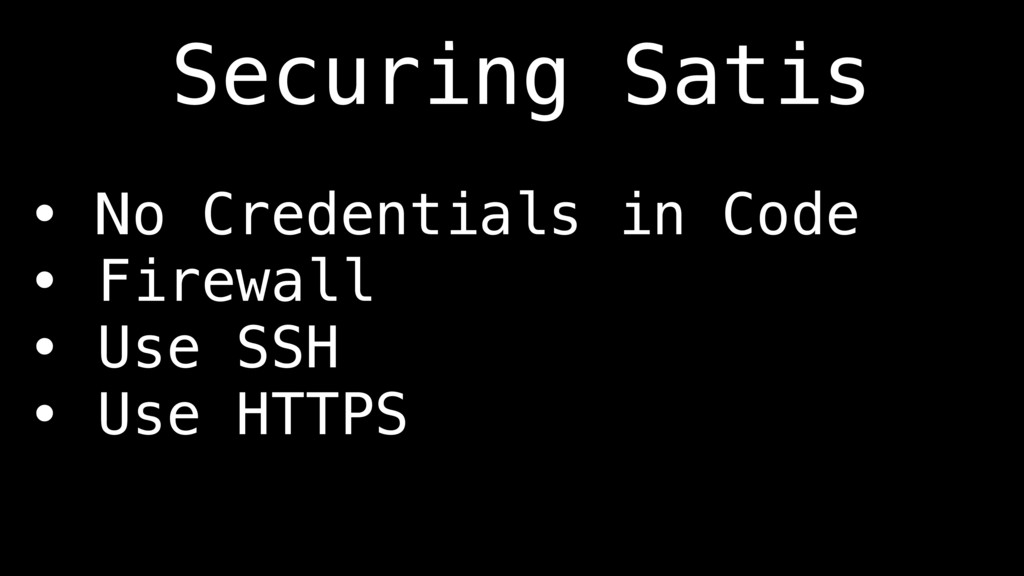 • No Credentials in Code • Firewall • Use SSH •...