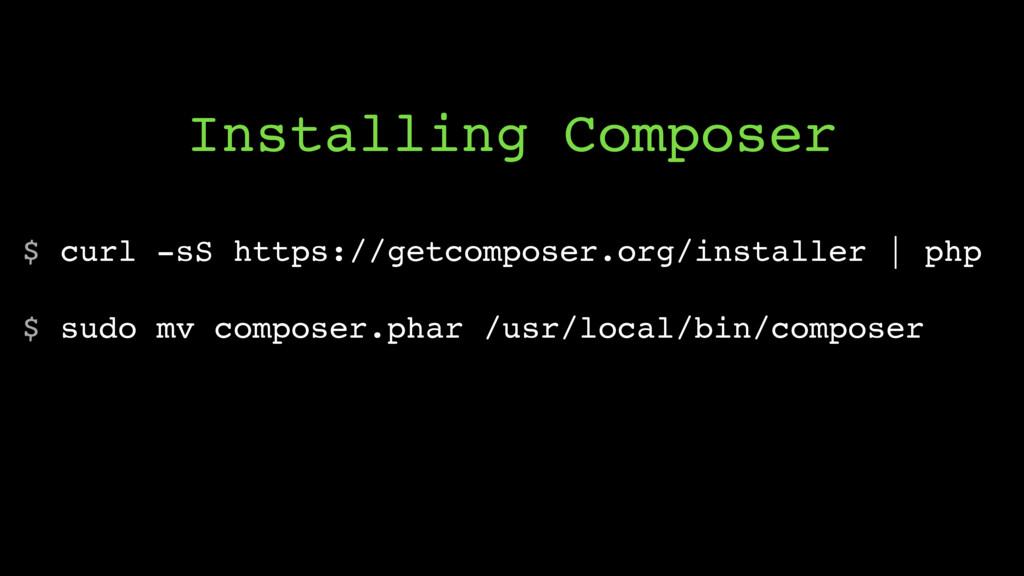 $ curl -sS https://getcomposer.org/installer | ...