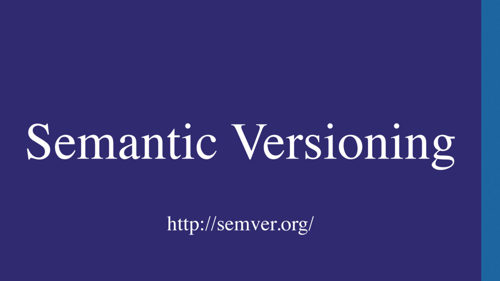 Semantic Versioning http://semver.org/