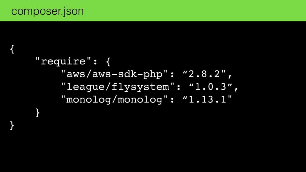 "{ ""require"": { ""aws/aws-sdk-php"": ""2.8.2"", ""lea..."