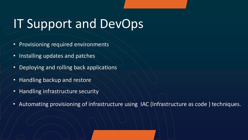 IT Support and DevOps • Provisioning required e...
