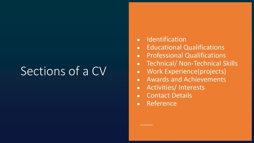 Sections of a CV ● Identification ● Educational...