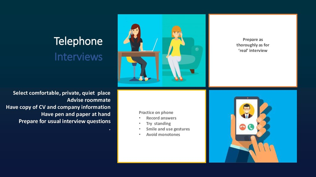 Telephone Interviews Select comfortable, privat...