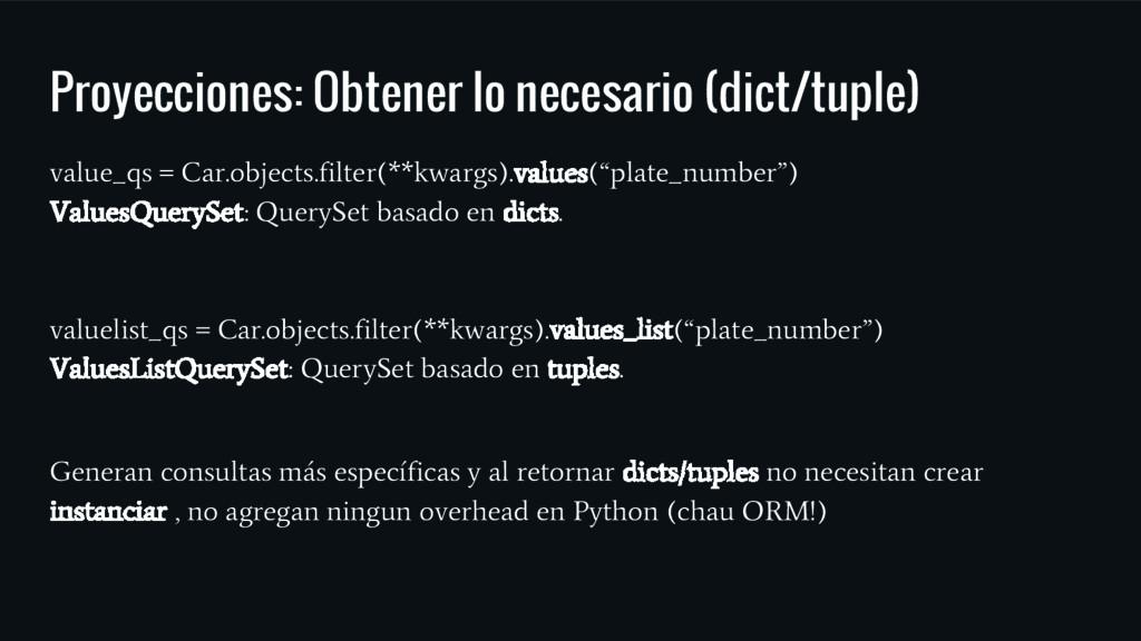 Proyecciones: Obtener lo necesario (dict/tuple)...