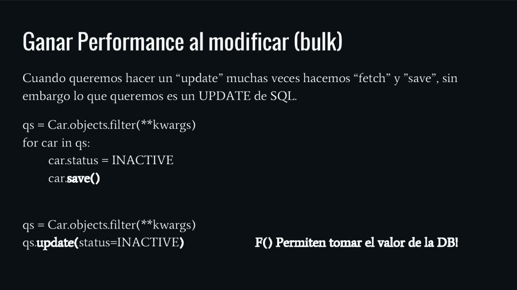 Ganar Performance al modificar (bulk) Cuando qu...