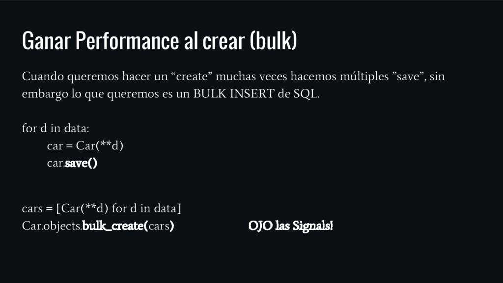 Ganar Performance al crear (bulk) Cuando querem...