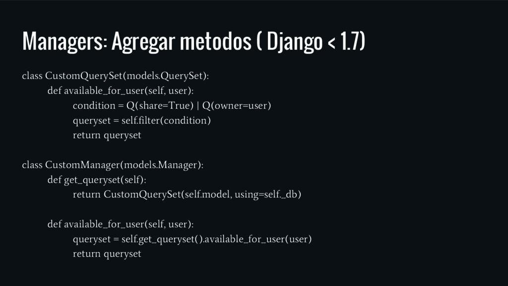 Managers: Agregar metodos ( Django < 1.7) class...