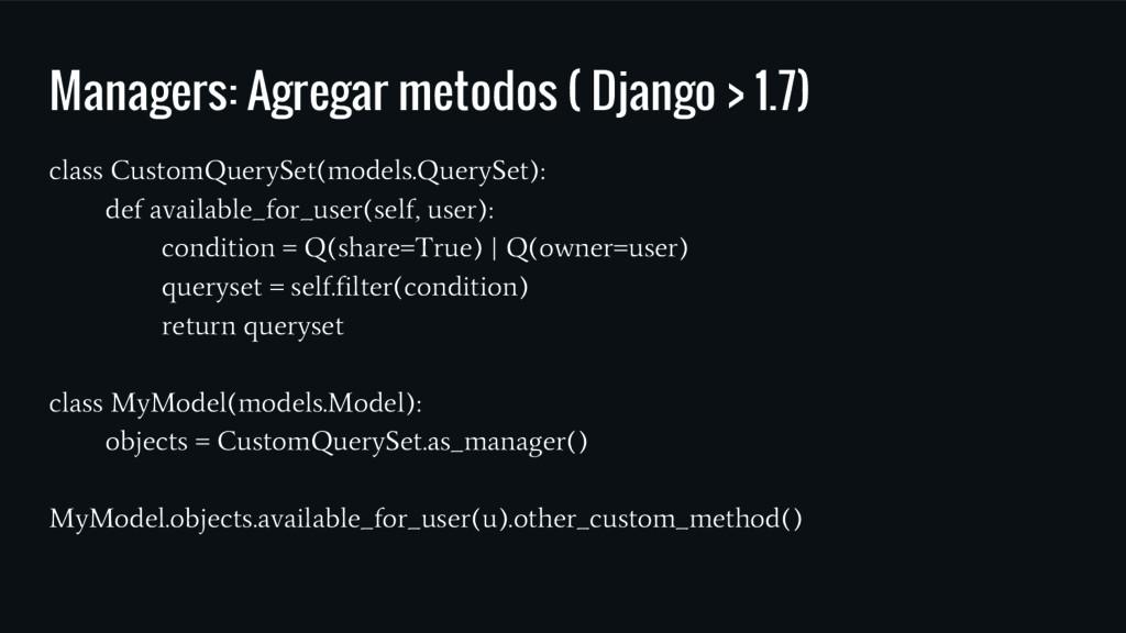 Managers: Agregar metodos ( Django > 1.7) class...