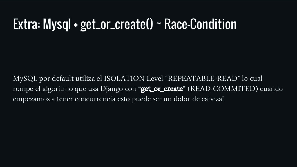 Extra: Mysql + get_or_create() ~ Race-Condition...