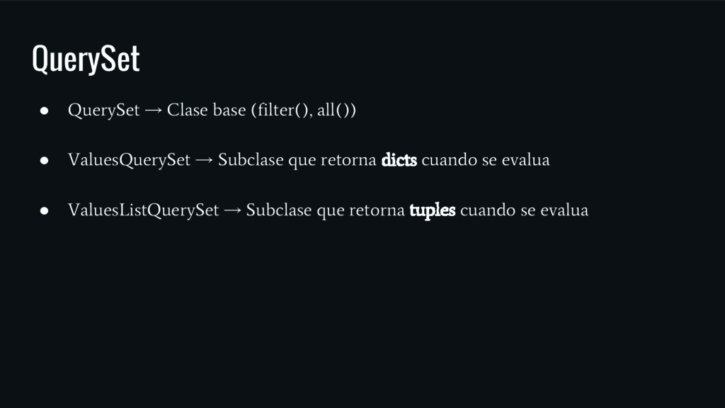 QuerySet ● QuerySet → Clase base (filter(), all...