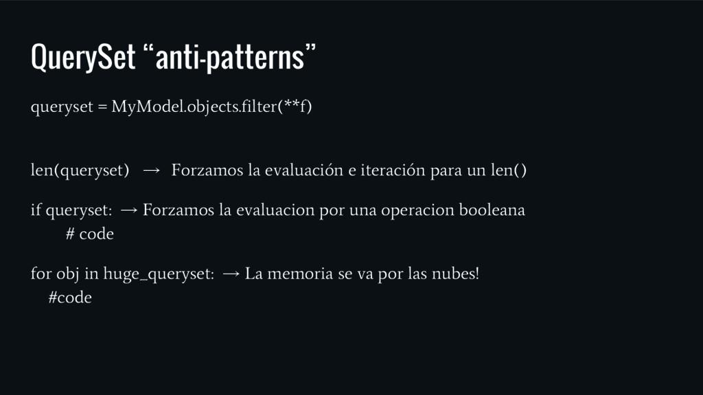 "QuerySet ""anti-patterns"" queryset = MyModel.obj..."