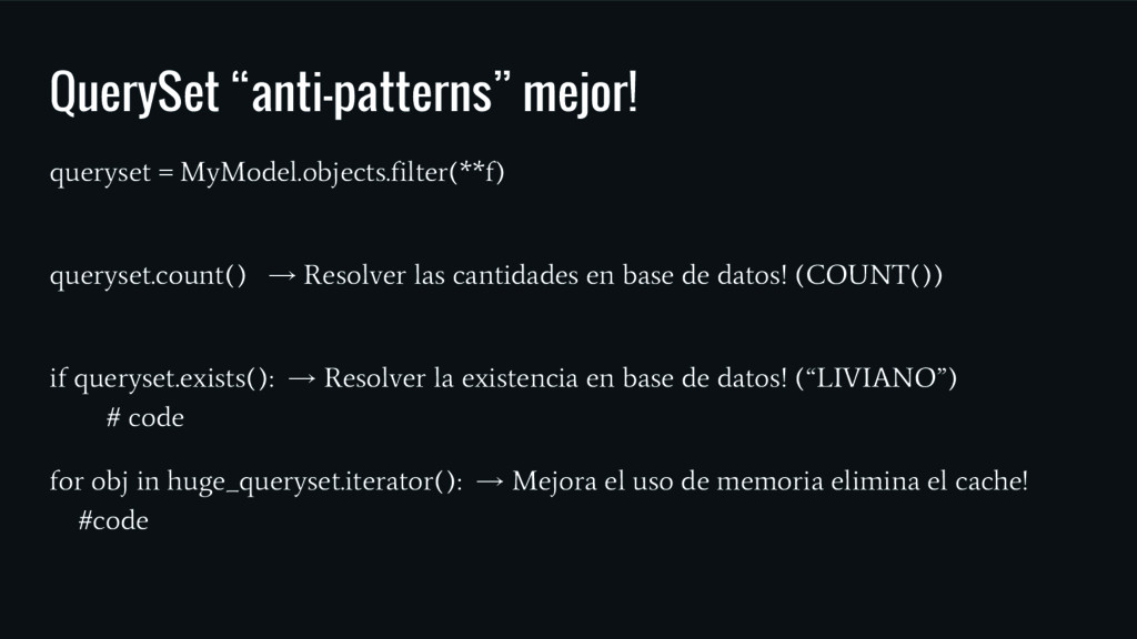 "QuerySet ""anti-patterns"" mejor! queryset = MyMo..."